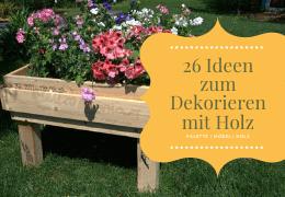 26 Ideen zum Dekorieren mit Holz