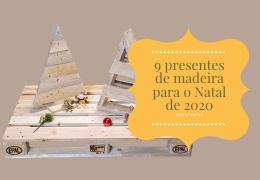 9 presentes de madeira para o Natal de 2020