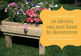26 Ideeën voor decoreren met hout